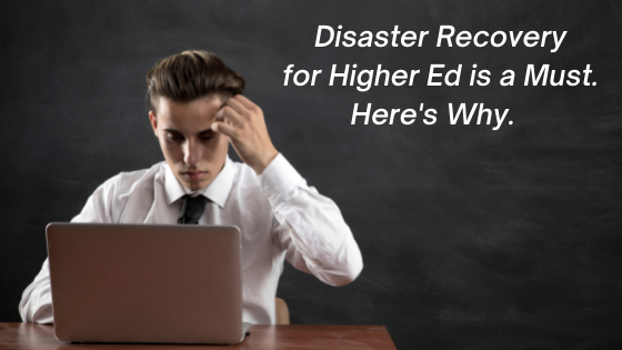 Disaster Recovery for Higher Ed