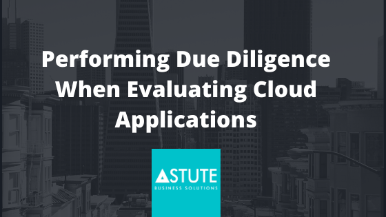 Performing Due Diligence When Evaluating Cloud Applications